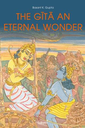 The Gita an Eternal Wonder